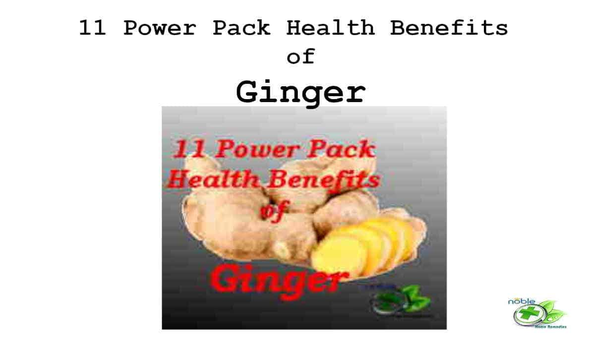 11 Power Pack Health Benefits of Ginger
