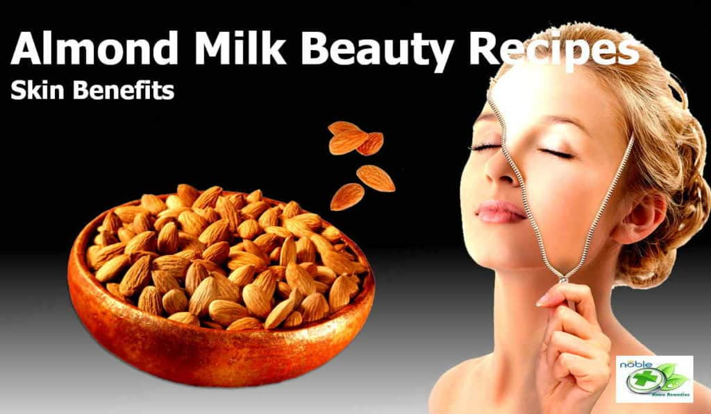 Benefits of Almond milk for skin and beauty recipes