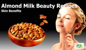 Almond milk skin benefits with skin beauty recipes