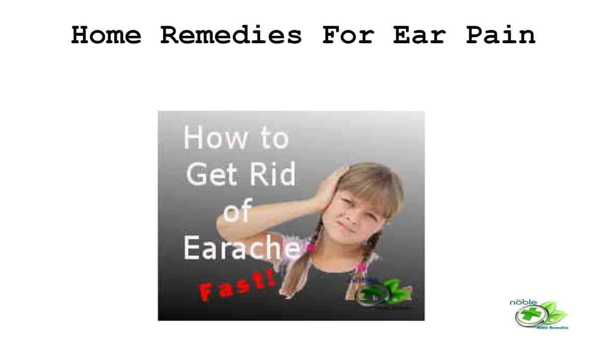 Home Remedies For Earache Faster Relief From Ear Pain