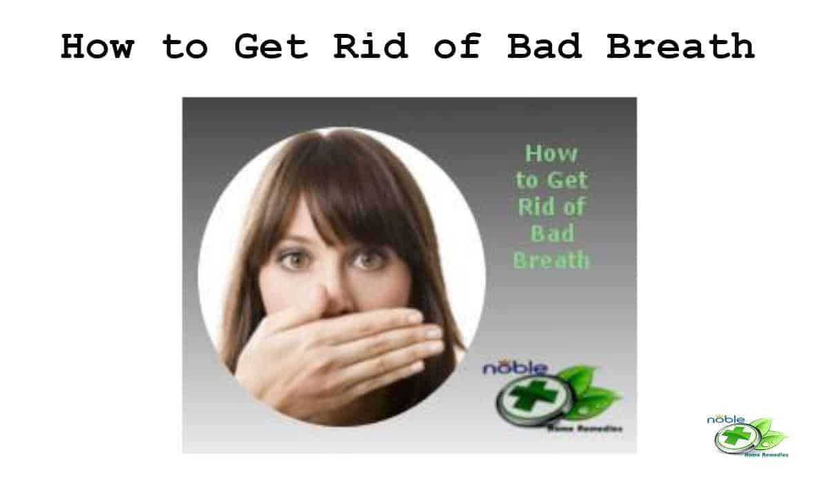 Get Rid of Bad Breath - Effective natural way