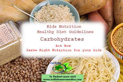 Kids Nutrition – Healthy Diet Guidelines - Carbohydrates