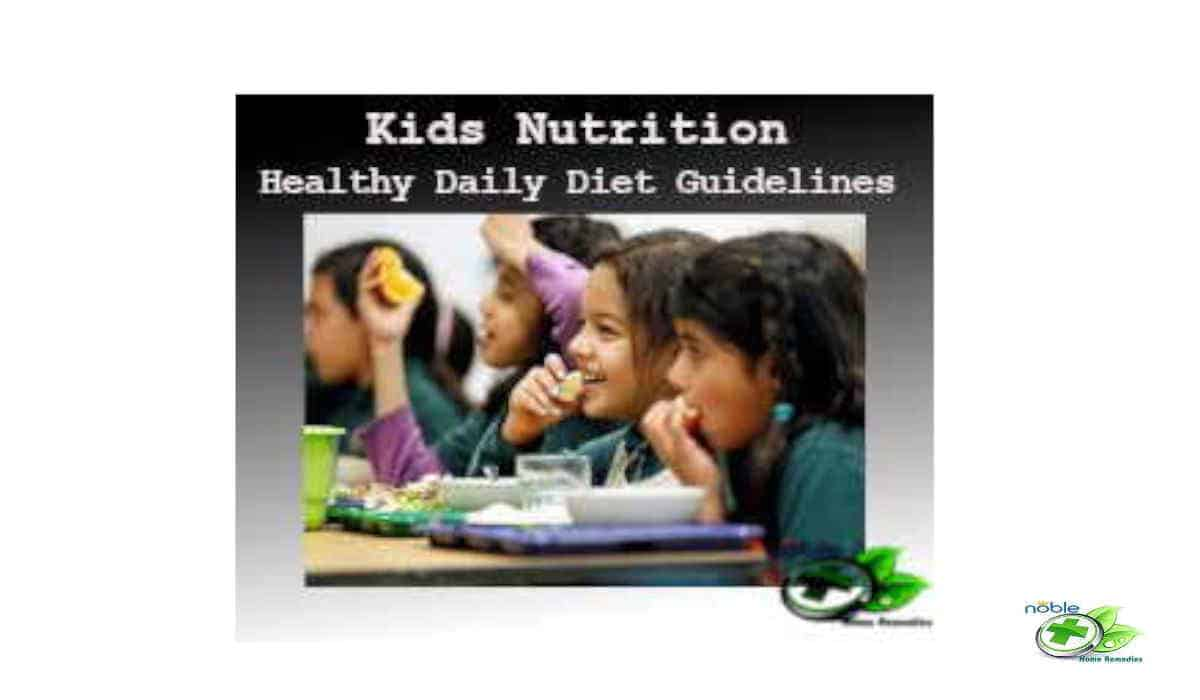Kids Nutrition - Healthy Diet Guidelines