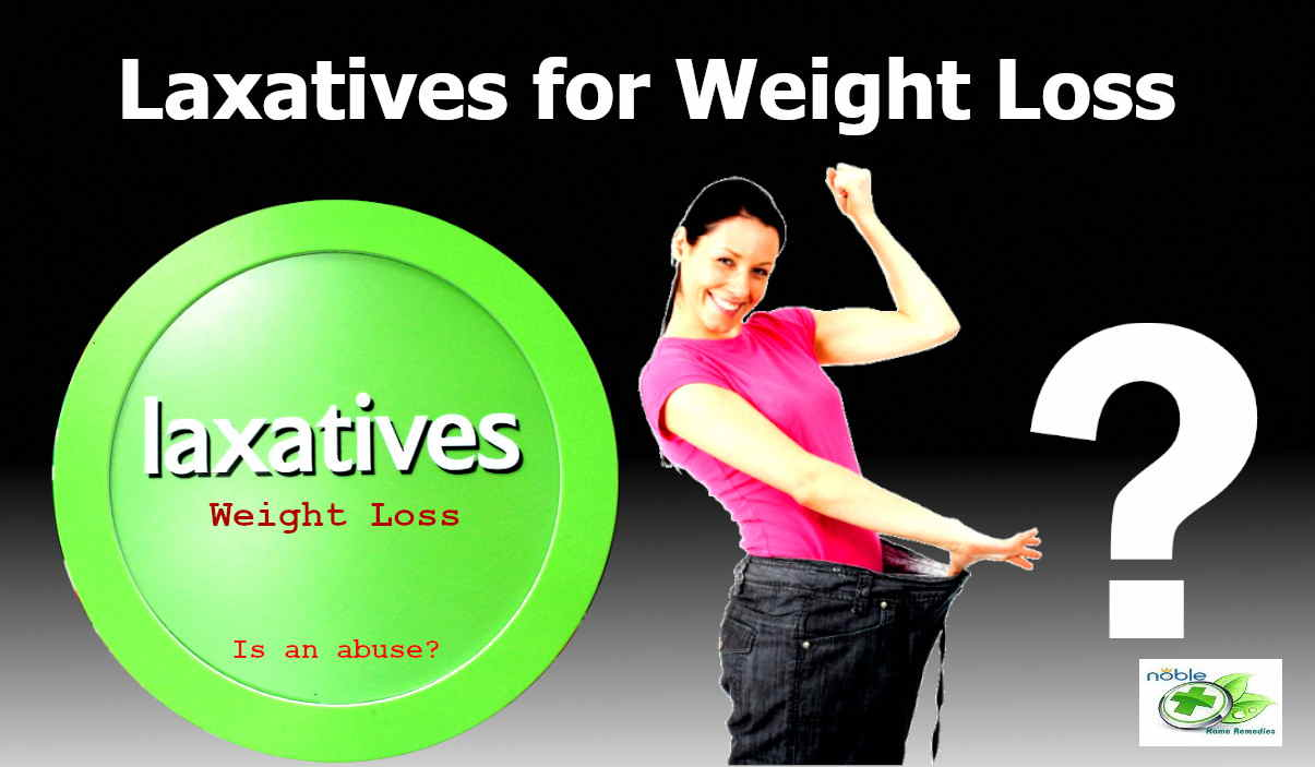Natural Laxatives for weight loss - an abuse