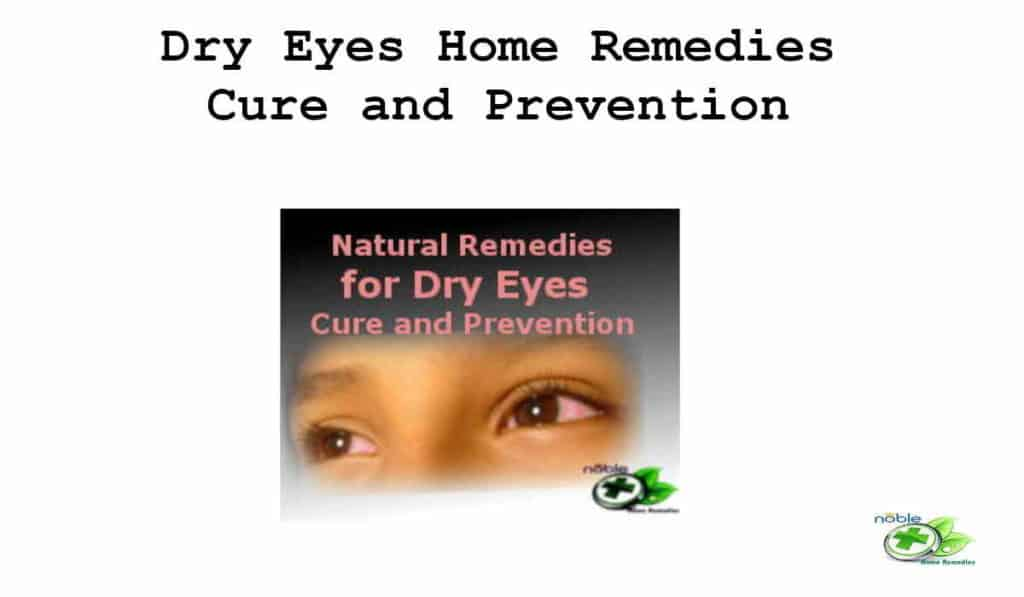 Natural Remedies For Dry Eyes - Cure and Prevention