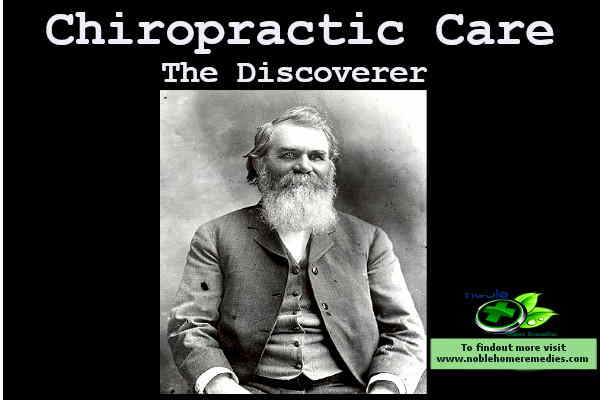 The Founder of Chiropractic Care in 1895 - Dr. Daniel David Palmer