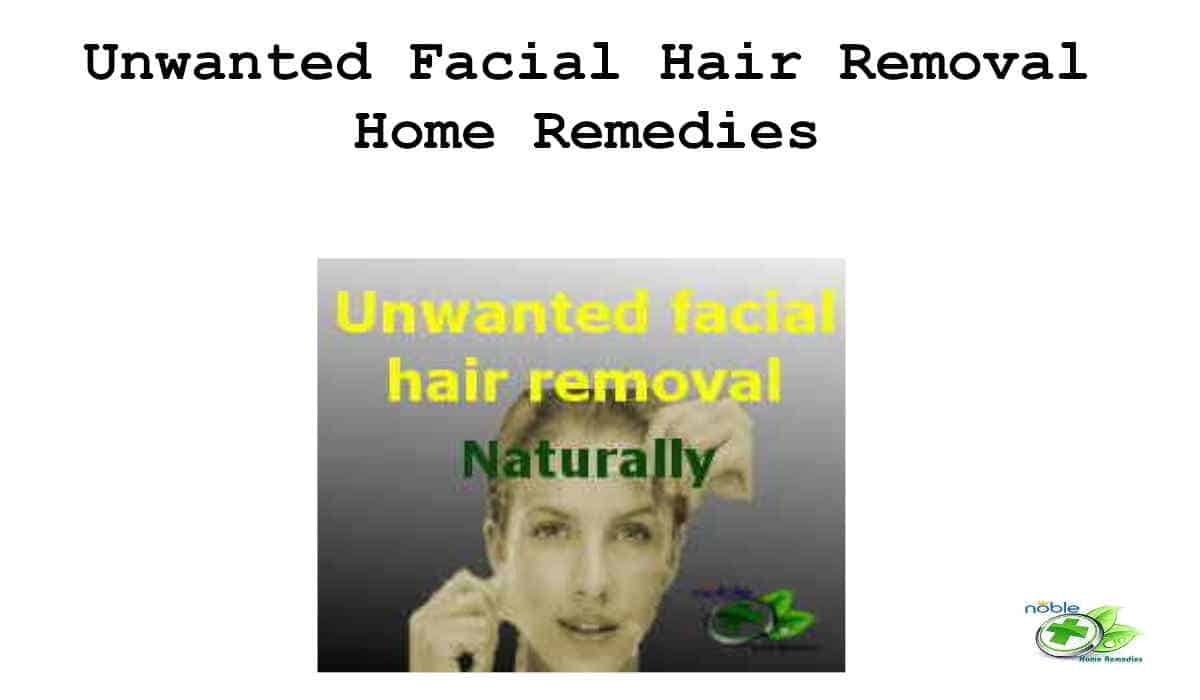 Unwanted Facial Hair Removal home remedies