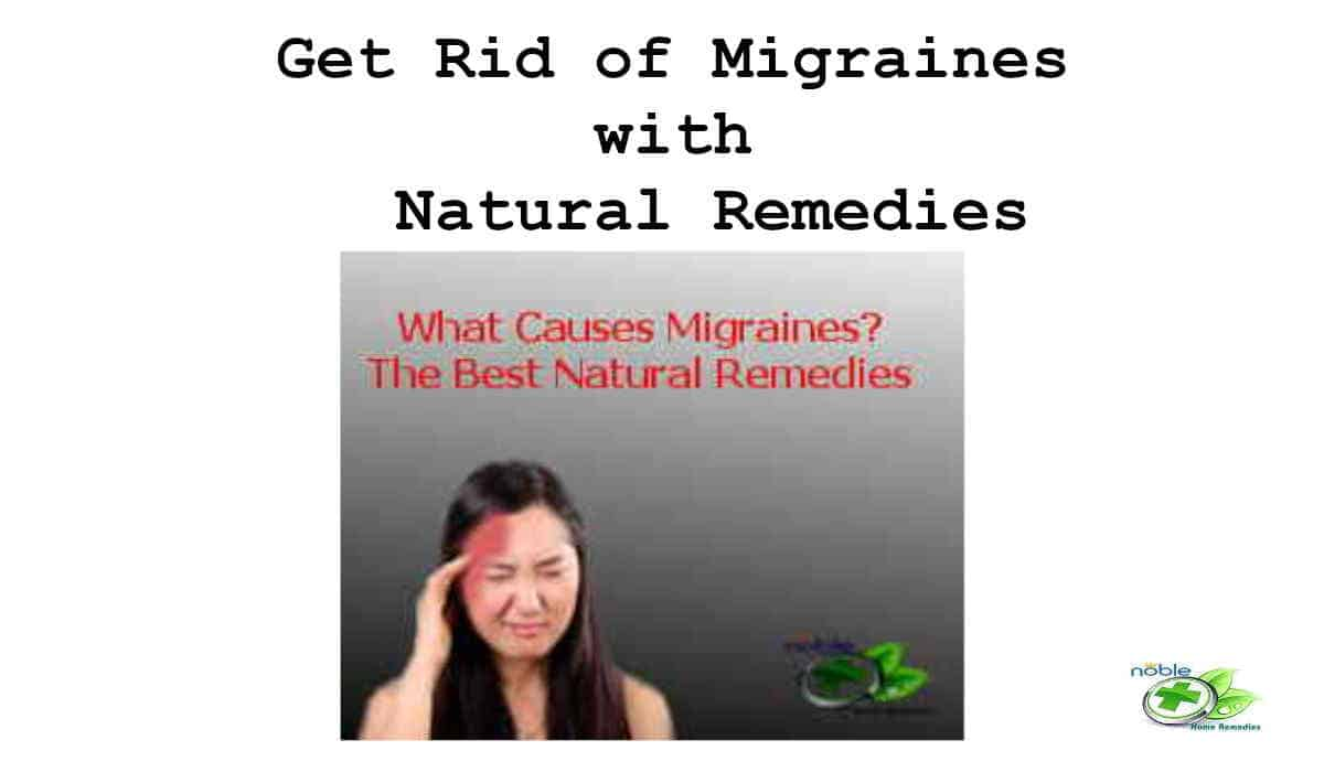 Causes Migraines and Natural Remedies