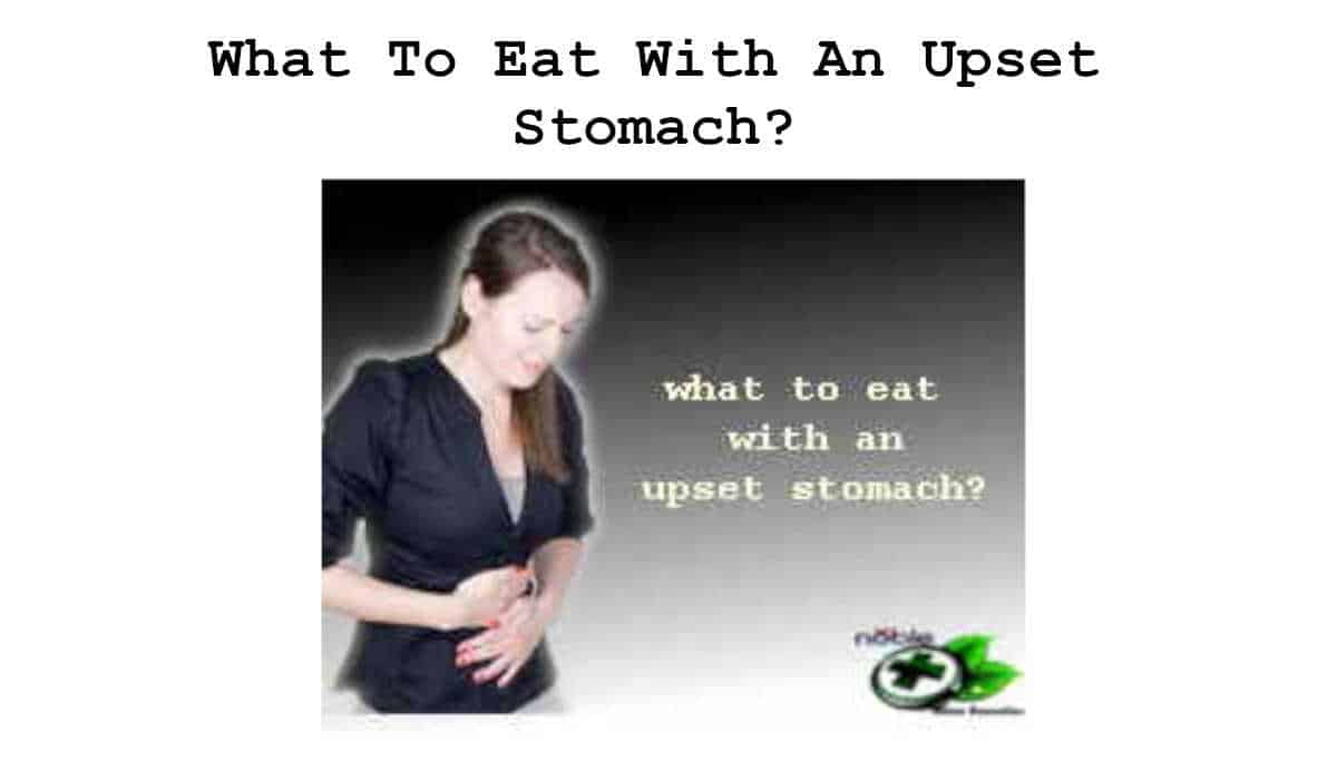 What To Eat With An Upset Stomach - home remedies